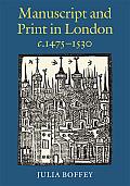 Manuscript & Print in London c 1475 1530