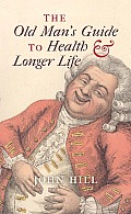 Old Mans Guide to Health & Longer Life