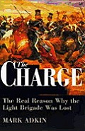 Charge The Real Reason Why the Light Brigade was Lost
