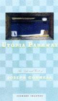 Utopia Parkway Life & Work of Joseph Cornell