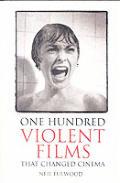 One Hundred Violent Films That Changed C