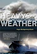 Heavy Weather Powerboating||||Heavy Weather Powerboating