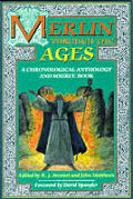 Merlin Through the Ages: A Chronological Anthology & Source Book