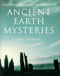 The Illustrated Encyclopedia of Ancient Earth Mysteries