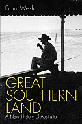 Great Southern Land a New History of Australia