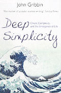 Deep Simplicity Chaos Complexity & the Emergence of Life
