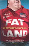 Fat Land How Americans Became The Fattes