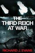 Third Reich At War 1939 1945