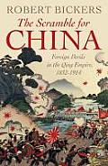 The Scramble for China: Foreign Devils in the Qing Empire, 1832-1914 Cover