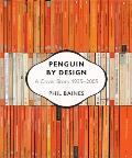 Penguin by Design: A Cover Story 1935 to 2005