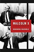 Malcolm X: A Life of Reinvention. Manning Marable