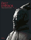 First Emperor Chinas Terracotta Army
