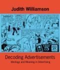 Decoding Advertisements Ideology & Meaning in Advertising
