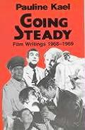 Going Steady: Film Writings 1968-1969