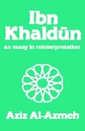 Ibn Khaldun: An Essay in Reinterpretation