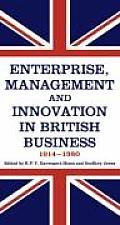 Enterprise, Management & Innovation in British Business, 1914-1980