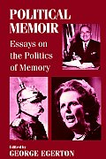 Political Memoir: Essays on the Politics of Memory