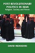 Post Revolutionary Politics in Iran Religion Society & Power