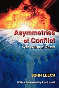 Asymmetries of Conflict War Without Death