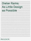 Dieter Rams As Little Design as Possible
