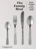 The Family Meal: Home Cooking with Ferran Adria Cover