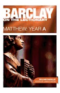 Barclay on the Lectionary: Matthew Year a