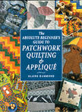 Absolute Beginners Guide To Patchwork Quilting