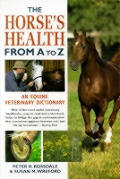 The Horse's Health from A to Z: An Equine Veterinary Dictionary
