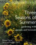 Three Seasons Of Summer Gardening With Annuals & Biennials