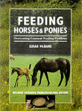Feeding Horses & Ponies: Overcoming Common Feeding Problems