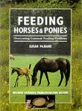Feeding Horses & Ponies: Overcoming Common Feeding Problems