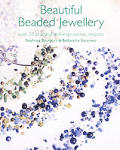 Beautiful Beaded Jewelry Over 35 Practical & Inspirational Projects