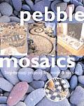Pebble Mosaics Step By Step Projects For