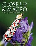 Close Up & Macro A Photographers Guide