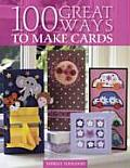 100 Great Ways To Make Cards