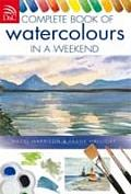 Complete Book of Watercolors in a Weekend