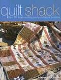Quilt Shack Over 30 Fresh Quilting & Patchwork Projects With Patterns