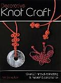 Decorative Knot Craft Over 20 Innovative Knotting & Macrame Accessories