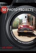 50 Photo Projects - Ideas to Kickstart Your Photography Cover