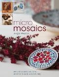 Micro Mosaics: Innovative Mini and Micro Mosaics to Wear, Use and Carry Cover