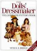 The Dolls' Dressmaker: The Complete Pattern Book