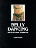 Belly Dancing: For Health & Relaxation