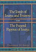 Tomb of Iouiya & Touiyou With the Funeral Papyrus of Iouiya