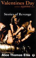 Valentine's Day: Women Against Men--Stories of Revenge