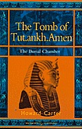 The Tomb of Tut.ankh.Amen: vol. 2 The Burial Chamber