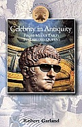 Celebrity in Antiquity: From Media Tarts to Tabloid Queens (Classical Inter/Faces) Cover