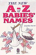 The New A-Z of Babies' Names