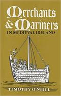 Merchants and Mariners - in Medieval Ireland