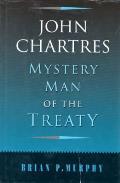 John Chartres - Mystery Man of the Treaty