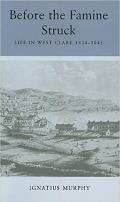 Before the famine struck :life in West Clare, 1834-1845